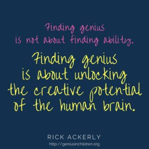 Finding genius is not about finding ability.