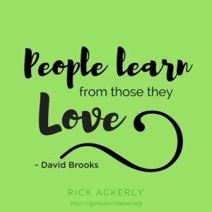 People Learn from Those they Love. - David Brooks