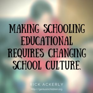 On Decision-Making : Making schooling educational requires changing school culture. - Rick Ackerly http://geniusinchildren.org